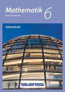 Mathematik - Grundschule Berlin/Brandenburg 6. Schuljahr - Arbeitsheft mit eingelegten Lösungen