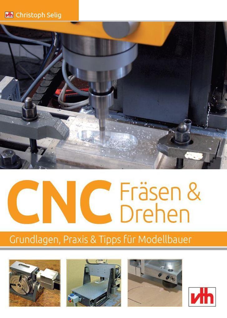 CNC-Fräsen und -Drehen im Modellbau als Buch vo...