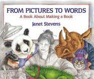 From Pictures to Words: A Book about Making a Book als Buch