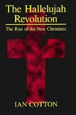 The Hallelujah Revolution: The Rise of the New Christians als Buch