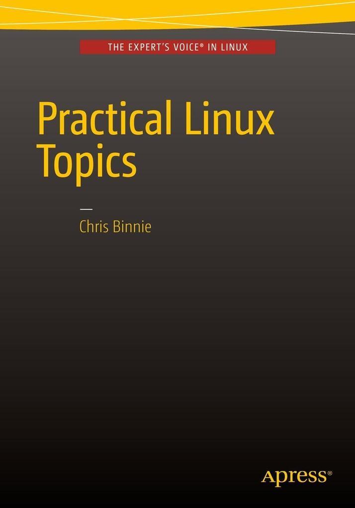 Practical Linux Topics als eBook Download von C...