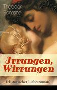 Irrungen, Wirrungen (Historischer Liebesroman) - Vollständige Ausgabe
