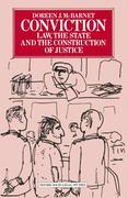 Conviction: Law, the State and the Construction of Justice