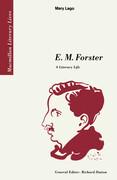 E. M. Forster: A Literary Life