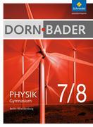 Dorn / Bader Physik 7 - 8. Schülerband. Sekundarstufe 1. Berlin und Brandenburg
