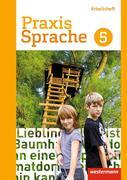 Praxis Sprache 5. Arbeitsheft. Differenzierende Ausgabe. Gesamtschulen
