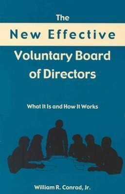 New Effective Voluntary Bd of Directors: What It Does and How It Works als Taschenbuch