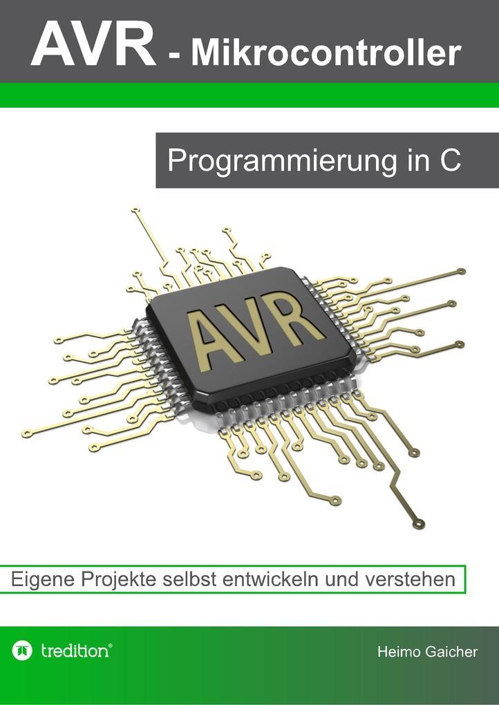 AVR Mikrocontroller - Programmierung in C als B...