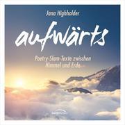 aufwärts - Poetry-Slam-Texte zwischen Himmel und Erde