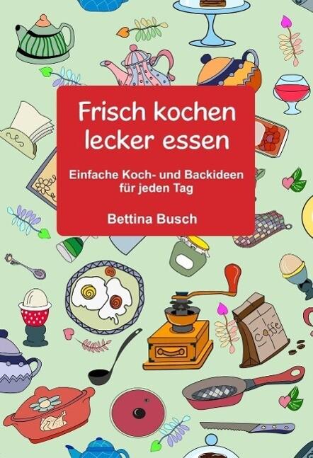 Frisch kochen - lecker essen als eBook Download...