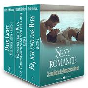 Sexy Romance ' 3 sinnliche Liebesgeschichten