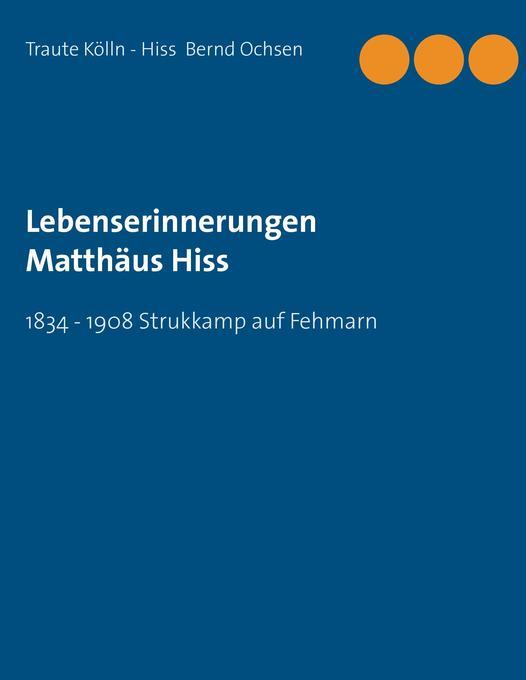 Lebenserinnerungen Matthäus Hiss als Buch von T...