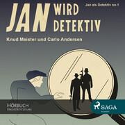 Jan als Detektiv, Folge 1: Jan wird Detektiv (Ungekürzte Lesung)
