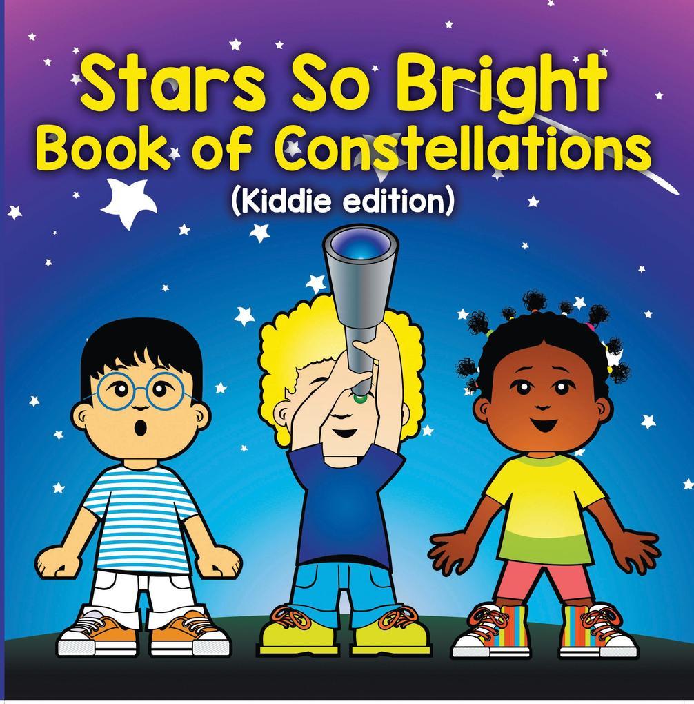 Stars So Bright: Book of Constellations (Kiddie...