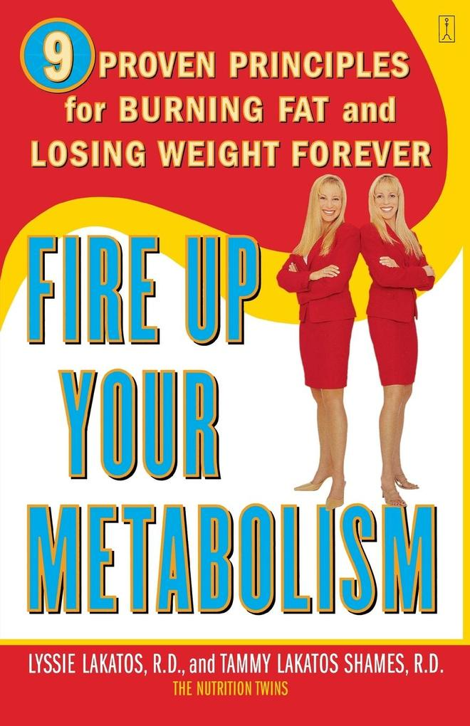 Fire Up Your Metabolism: 9 Proven Principles for Burning Fat and Losing Weight Forever als Taschenbuch