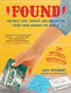 Found: The Best Lost, Tossed, and Forgotten Items from Around the World als Taschenbuch