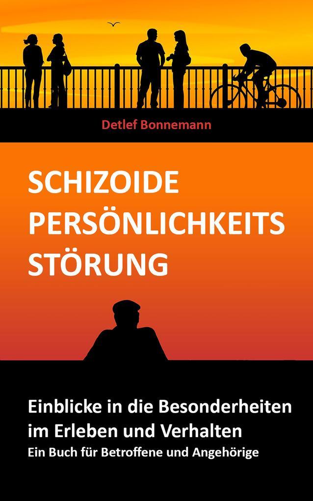 Schizoide Persönlichkeitsstörung - Einblicke in die Besonderheiten im Erleben und Verhalten als eBook