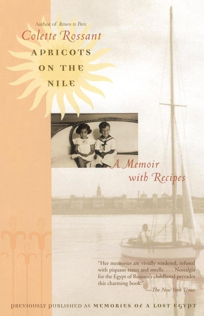 Apricots on the Nile: A Memoir with Recipes als Taschenbuch