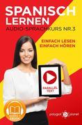 Spanisch Lernen - Einfach Lesen | Einfach Hören | Paralleltext - Audio-Sprachkurs Nr. 3 (Einfach Spanisch Lernen | Hören & Lesen, #3)