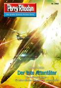 Perry Rhodan 2860: Der tote Attentäter (Heftroman)