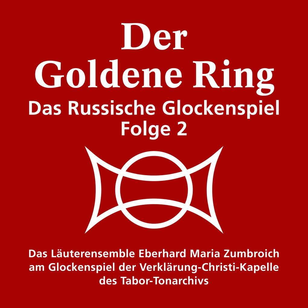 Der goldene Ring - Das russische Glockenspiel a...