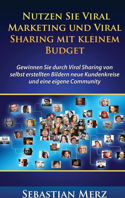 Nutzen Sie Viral Marketing und Viral Sharing mi...