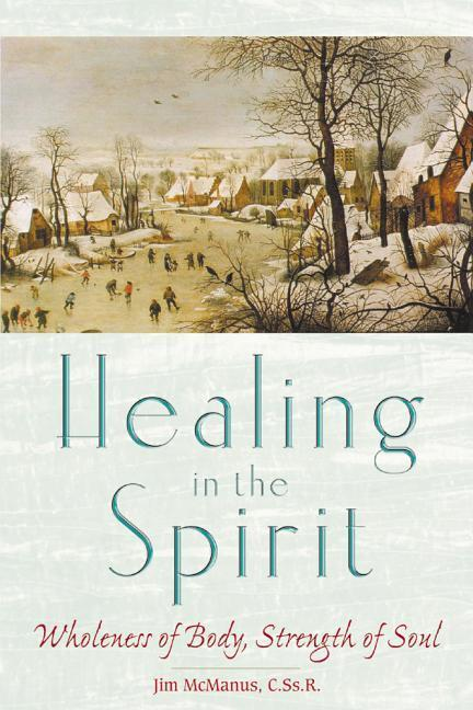 Healing in the Spirit: Wholeness of Body, Strength of Soul als Taschenbuch