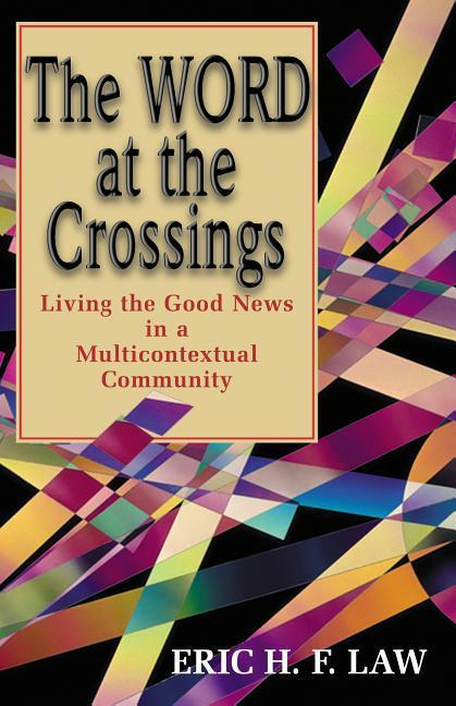 The Word at the Crossings: Living the Good News in a Multicontextual Community als Taschenbuch