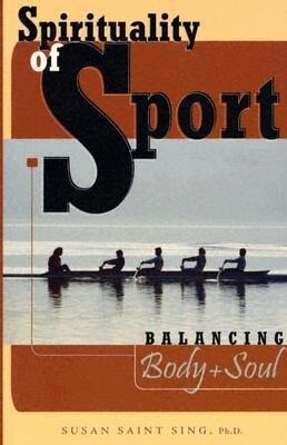 Spirituality of Sport: Balancing Body and Soul als Taschenbuch