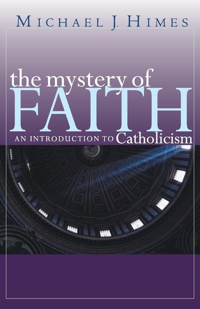 The Mystery of Faith: An Introduction to Catholicism als Taschenbuch