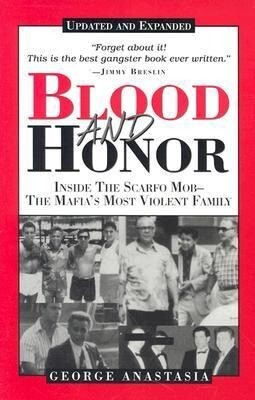 Blood and Honor: Inside the Scarfo Mob--The Mafia's Most Violent Family als Taschenbuch