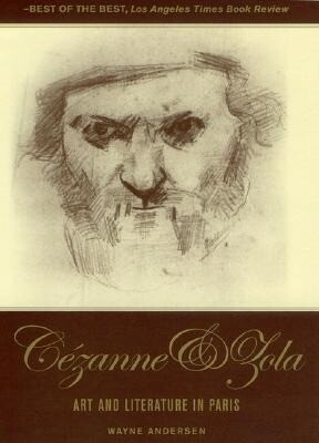 The Youth of Cezanne and Zola: Notoriety at Its Source: Art and Literature in Paris als Buch
