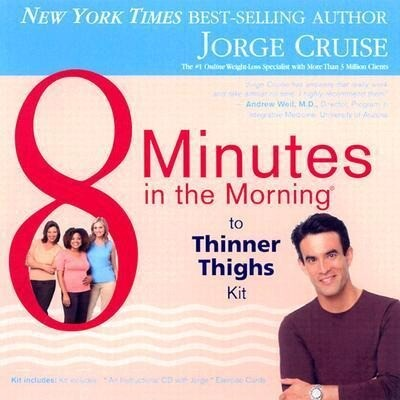 8 Minutes in the Morning to Lean Hips and Thin Thighs Kit [With Weight Loss Cards] als Hörbuch