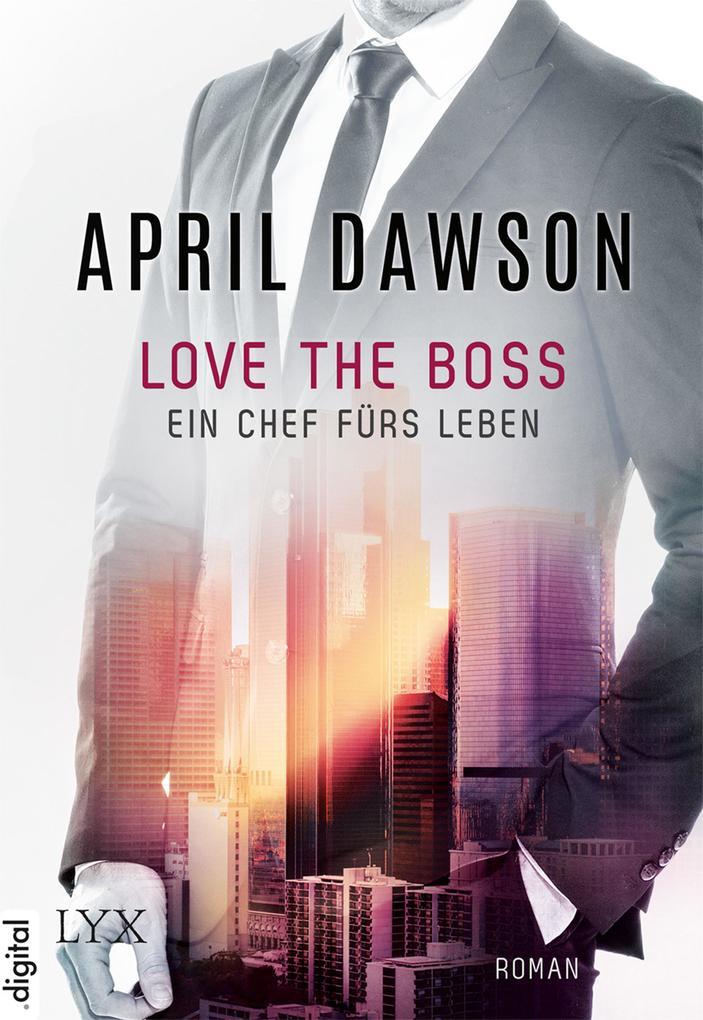 Love the Boss - Ein Chef fürs Leben als eBook