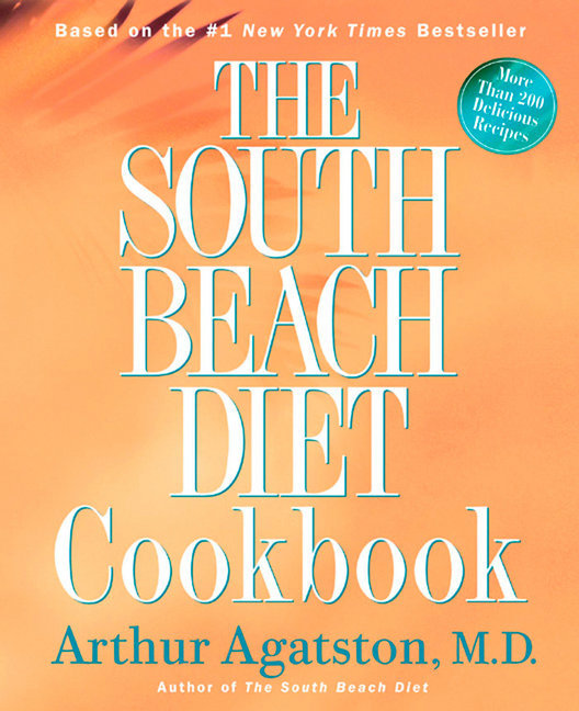 The South Beach Diet Cookbook: More Than 200 Delicious Recipies That Fit the Nation's Top Diet als Buch