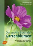 Das große Buch der Gartenblumen