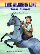 Jane Wilkinson Long: Texas Pioneer als Buch
