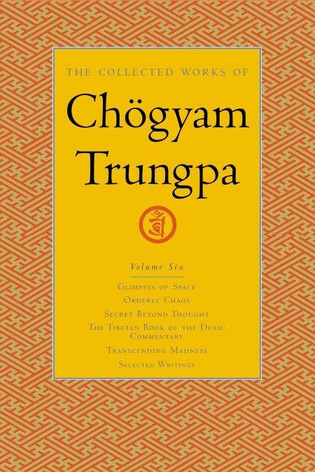 The Collected Works Of Chgyam Trungpa, Volume 6 als Buch