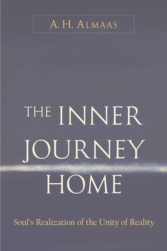 Inner Journey Home: The Soul's Realization of the Unity of Reality als Taschenbuch