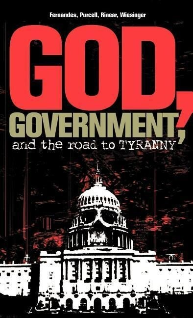 God, Government, and the Road to Tyranny: A Christian View of Government and Morality als Buch