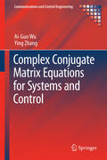Complex Conjugate Matrix Equations for Systems and Control