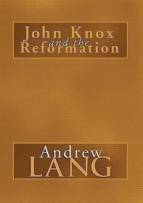 John Knox and the Reformation als Taschenbuch