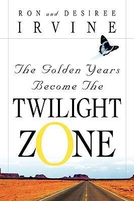The Golden Years Become the Twilight Zone als Taschenbuch