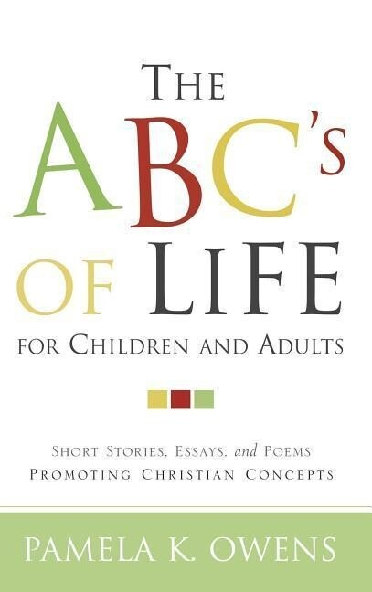 The ABC's of Life for Children and Adults als Buch