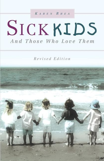 Sick Kids and Those Who Love Them als Taschenbuch