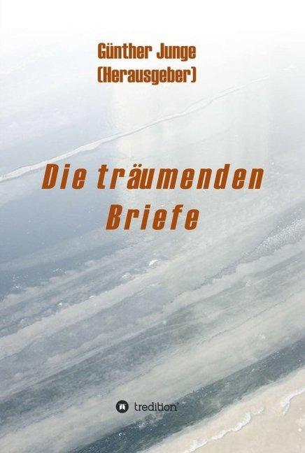 Die träumenden Briefe als Buch von Günther Junge