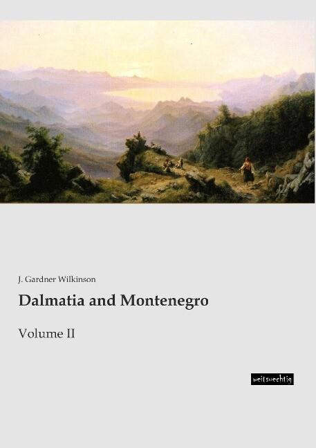 Dalmatia and Montenegro als Buch von J. Gardner...