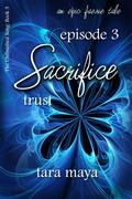 Sacrifice - Trust (Book 3-Episode 3)