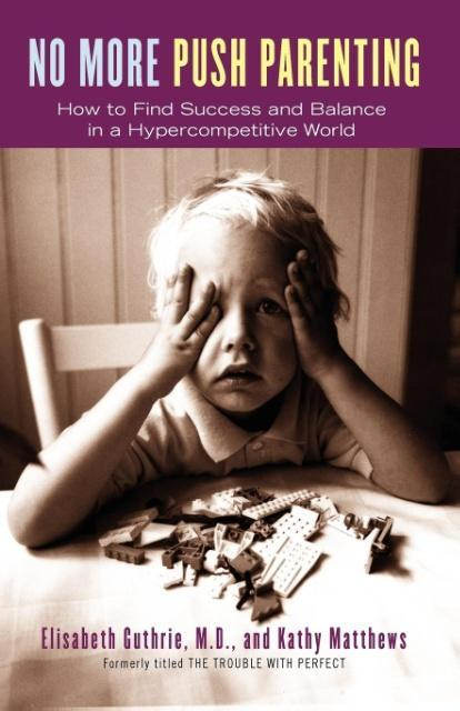 No More Push Parenting: How to Find Success and Balance in a Hypercompetitive World als Taschenbuch