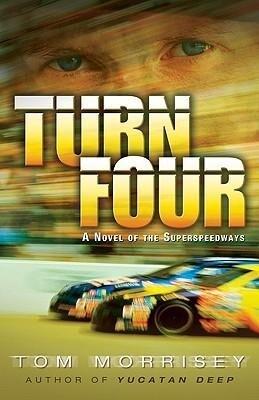 Turn Four: A Novel of the Superspeedways als Taschenbuch